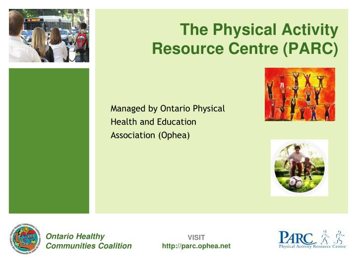 The Physical Activity Resource Centre (PARC)