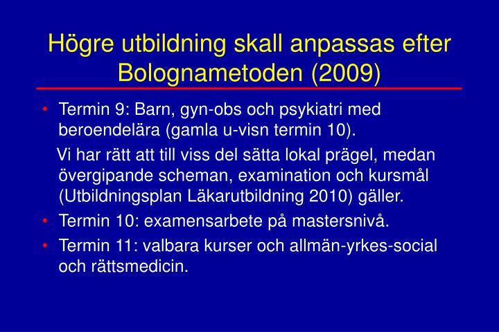 Högre utbildning skall anpassas efter Bolognametoden (2009)