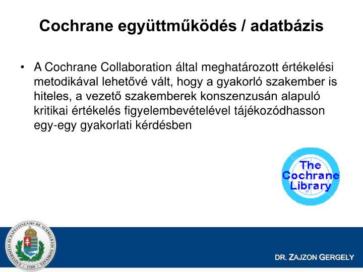 Cochrane egyttmkds / adatbzis