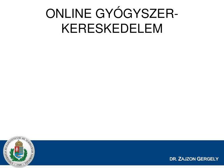 ONLINE GYGYSZER-KERESKEDELEM