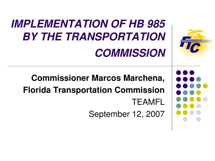 Implementation of hb 985 by the transportation commission