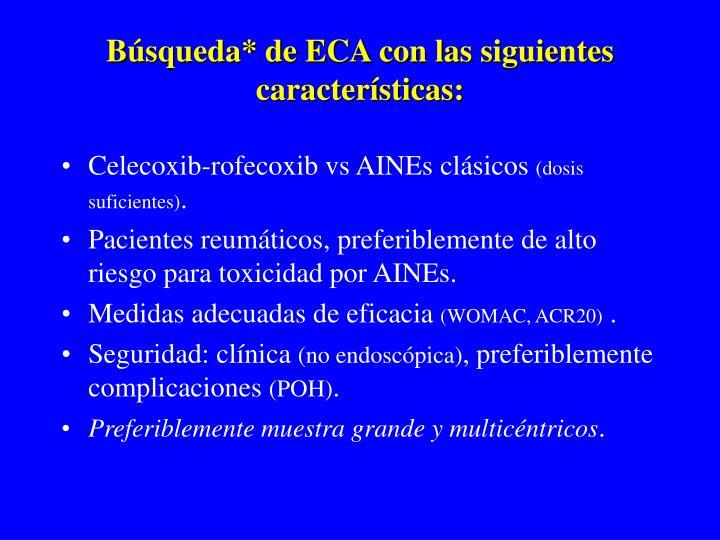 Búsqueda* de ECA con las siguientes características: