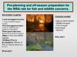 pre planning and off season preparation for the wra role for fish and wildlife concerns
