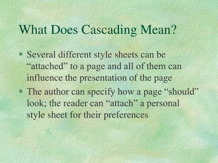 What Does Cascading Mean?