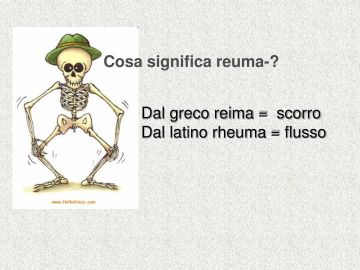Cosa significa reuma-?