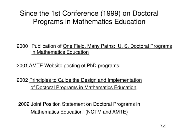 Since the 1st Conference (1999) on Doctoral Programs in Mathematics Education