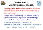 furthur work 3 auxiliary residence time data