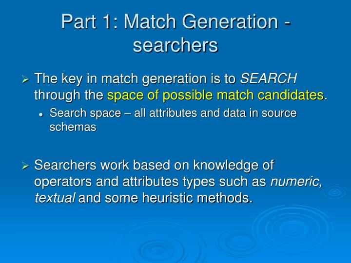 Part 1: Match Generation - searchers