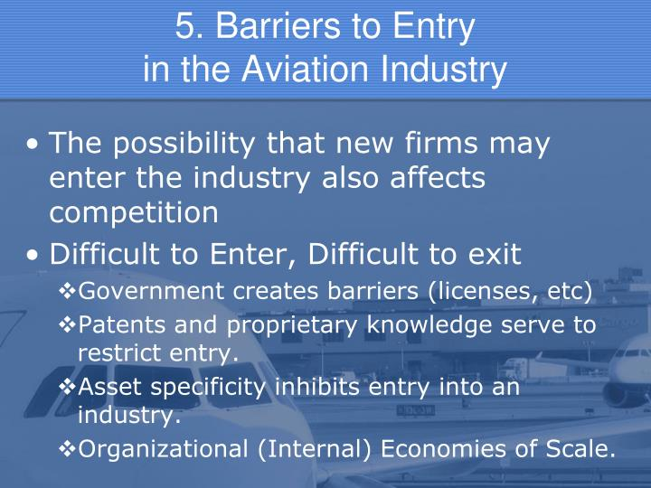 5. Barriers to Entry