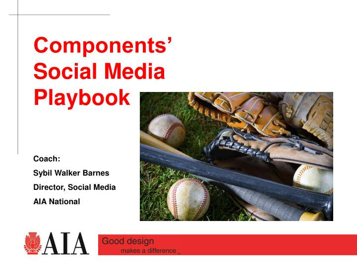 Components' Social Media Playbook