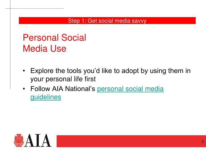 Step 1: Get social media savvy