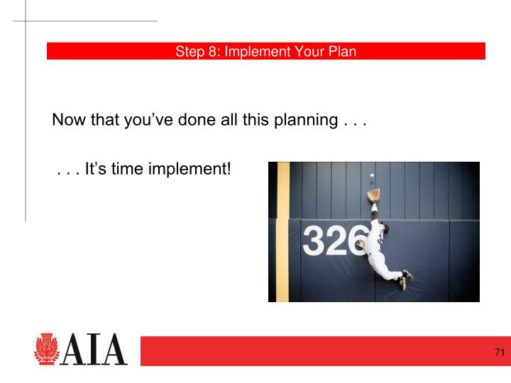 Step 8: Implement Your Plan