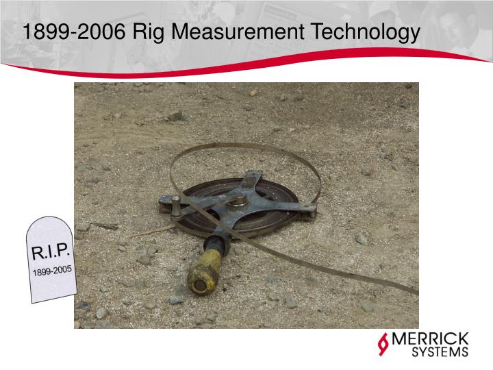 1899 2006 rig measurement technology