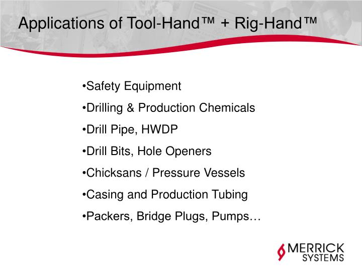 Applications of Tool-Hand™ + Rig-Hand™
