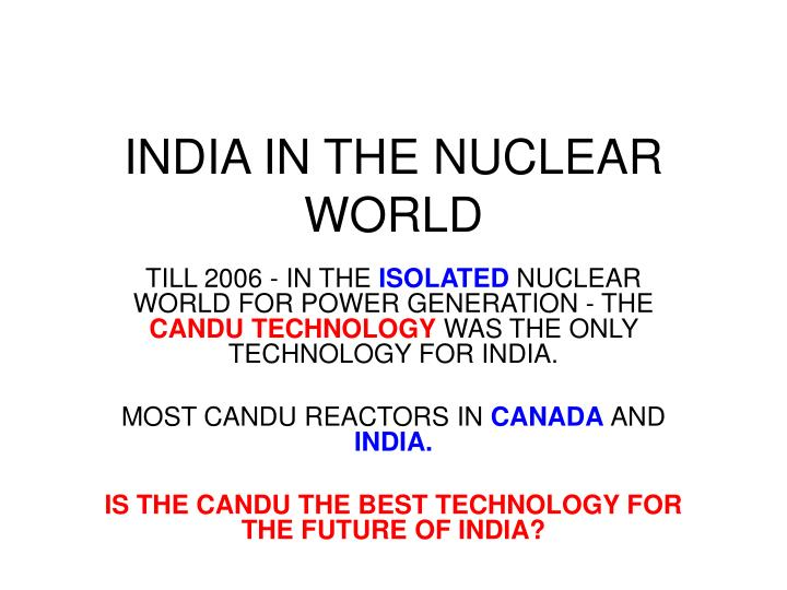 INDIA IN THE NUCLEAR WORLD