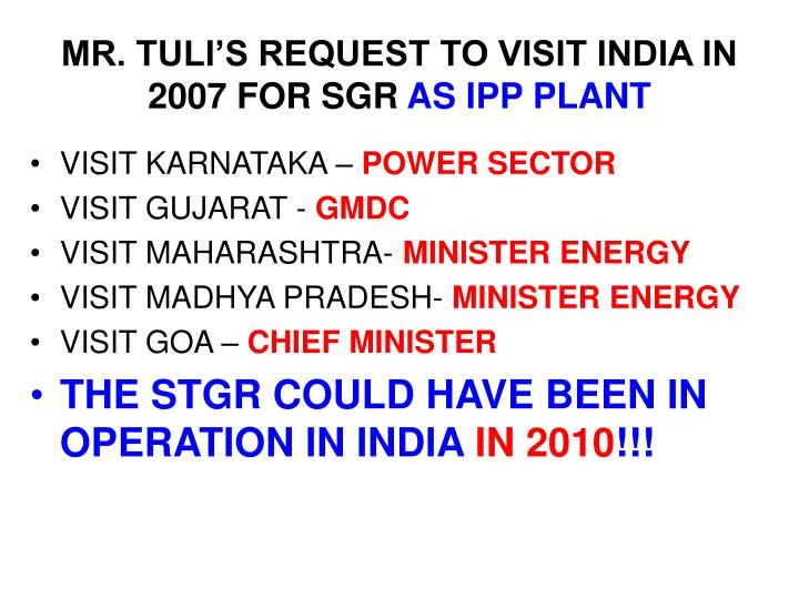 MR. TULI'S REQUEST TO VISIT INDIA IN 2007 FOR SGR