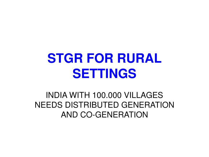 STGR FOR RURAL SETTINGS