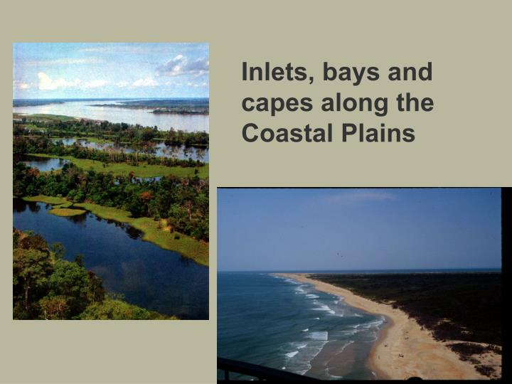 Inlets, bays and capes along the Coastal Plains