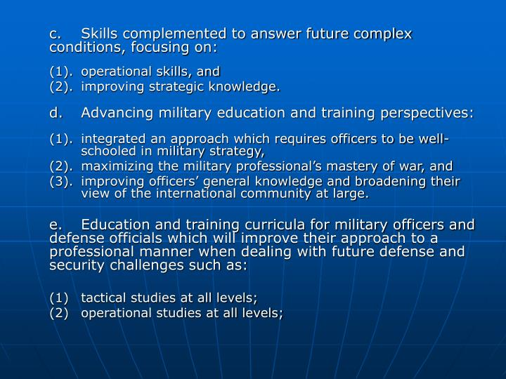 c.Skills complemented to answer future complex conditions, focusing on: