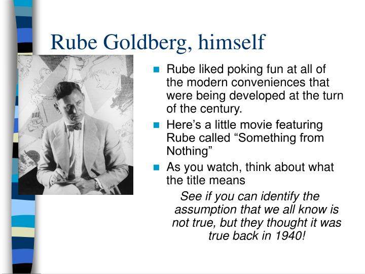 Rube Goldberg, himself