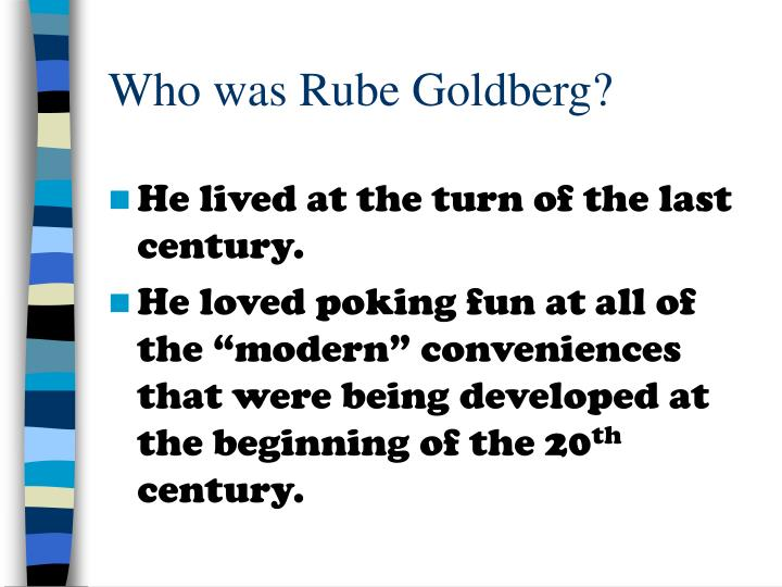 Who was Rube Goldberg?