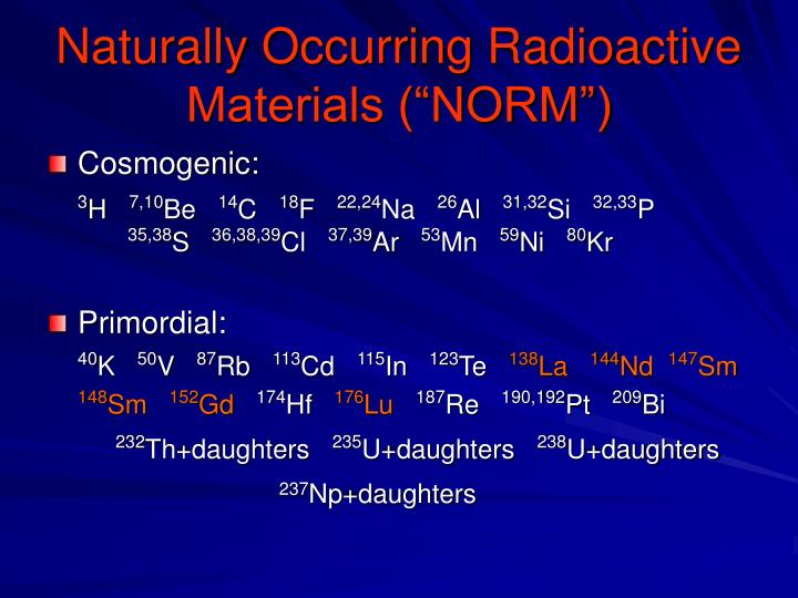 "Naturally Occurring Radioactive Materials (""NORM"")"