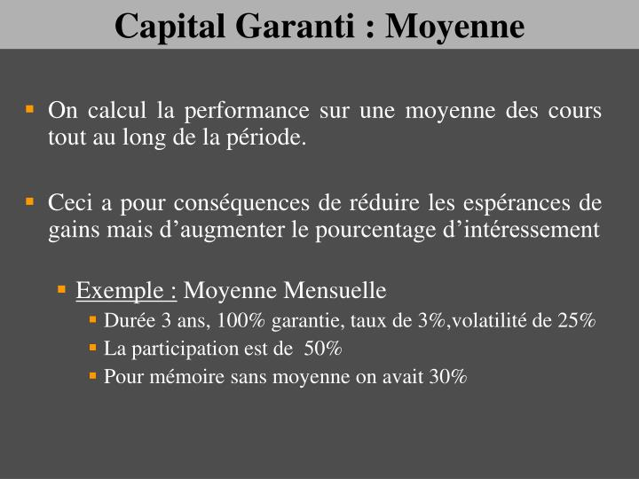 Capital Garanti : Moyenne