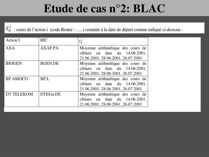 Etude de cas n°2: BLAC