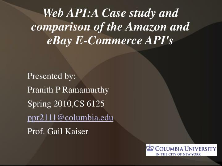 Web api a case study and comparison of the amazon and ebay e commerce api s