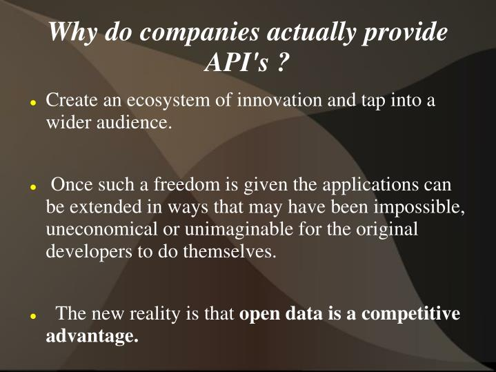 Why do companies actually provide API's ?