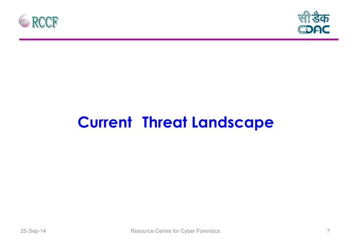 Current 	Threat Landscape