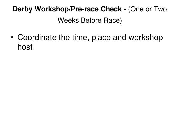 Derby Workshop/Pre-race Check