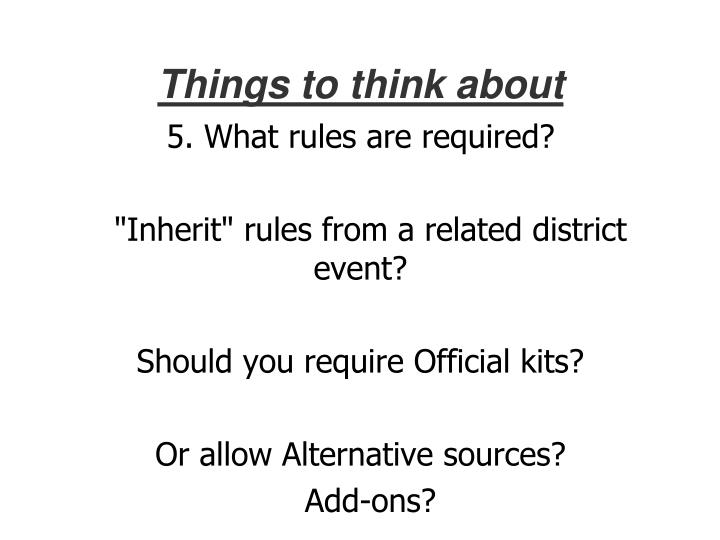 5. What rules are required?
