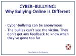 cyber bullying why bullying online is different