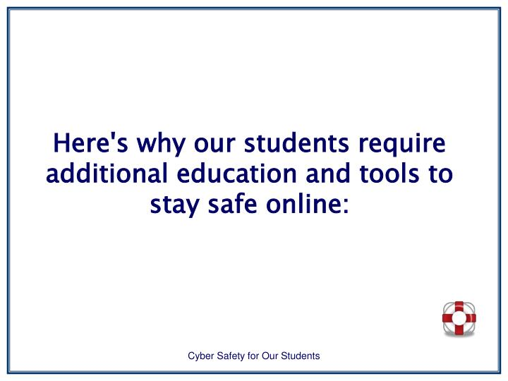 Here's why our students require additional education and tools to stay safe online: