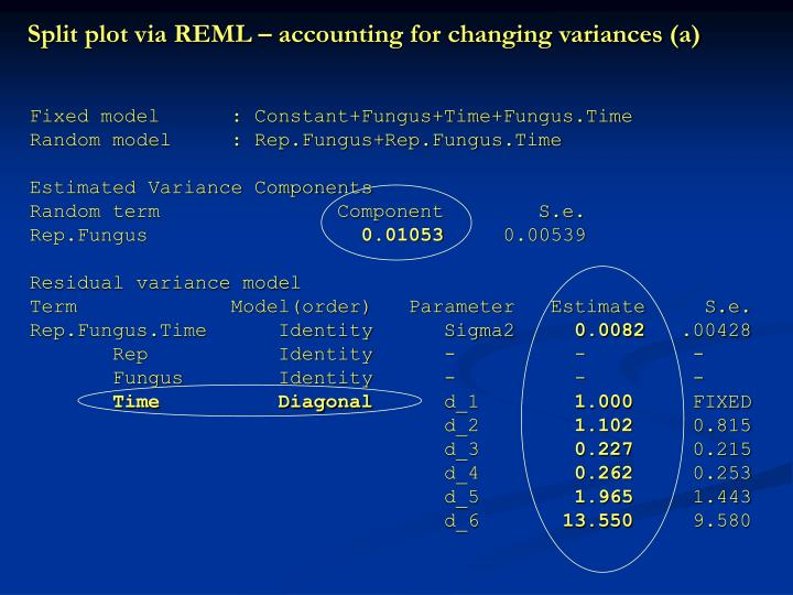 Split plot via REML – accounting for changing variances (a)
