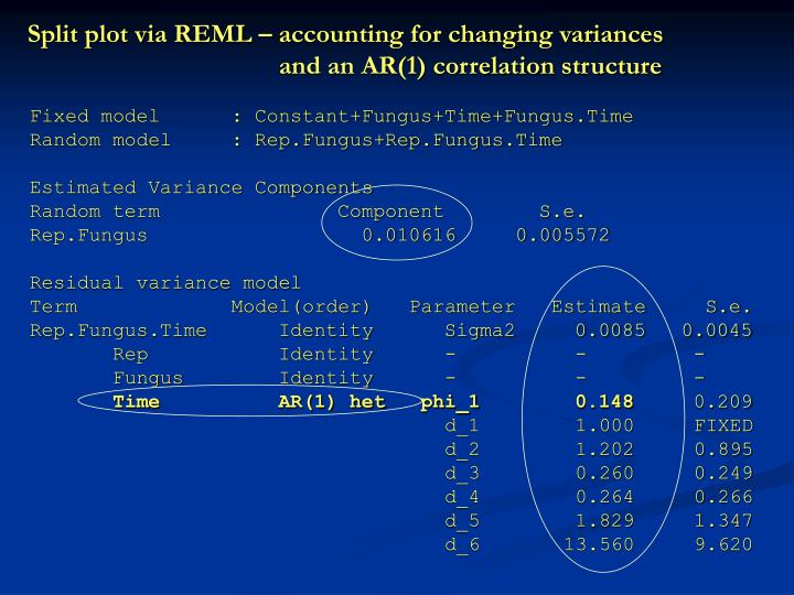 Split plot via REML – accounting for changing variances