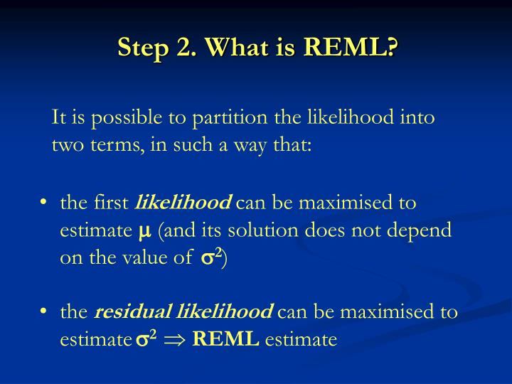 Step 2. What is REML?