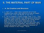ii the material part of man