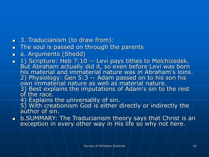 3. Traducianism (to draw from):