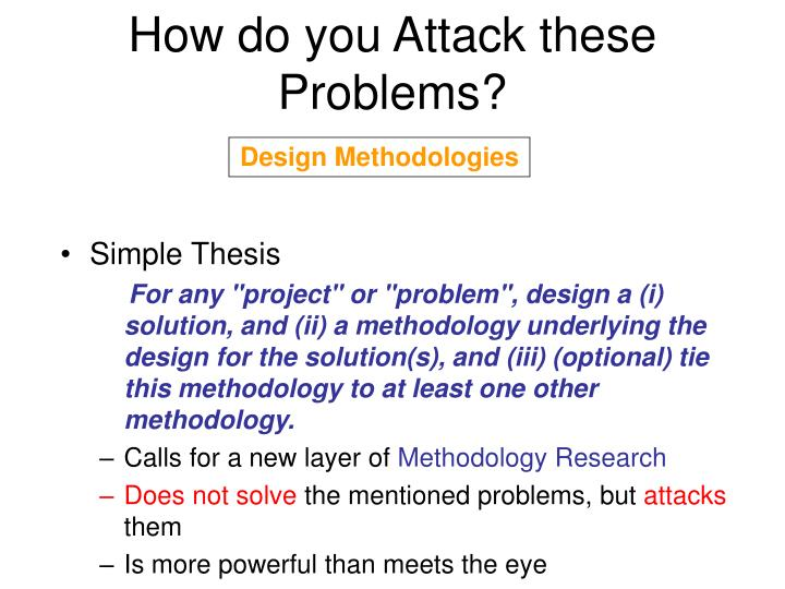 How do you Attack these Problems?