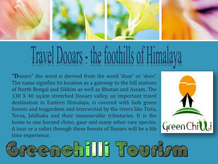 Travel Dooars - the foothills of Himalaya