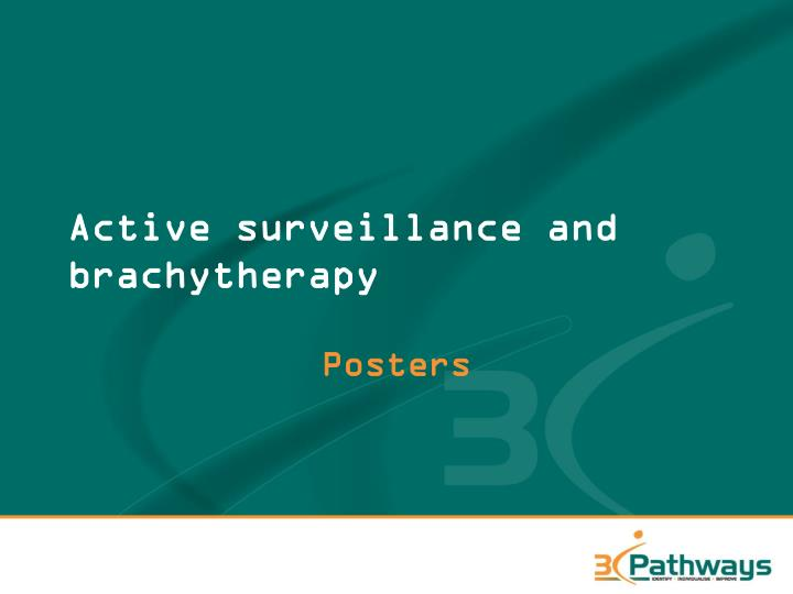 Active surveillance and brachytherapy