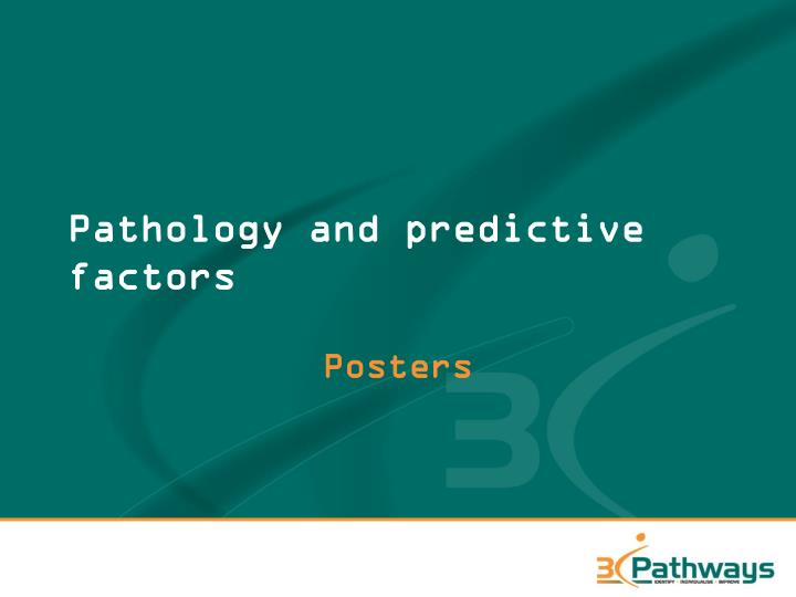 Pathology and predictive factors