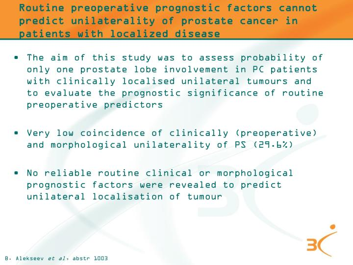 Routine preoperative prognostic factors cannot predict unilaterality of prostate cancer in patients with localized disease