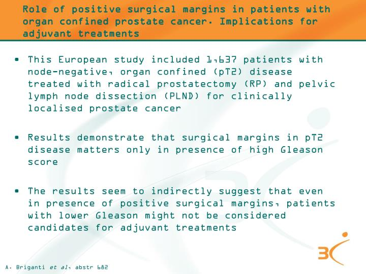 Role of positive surgical margins in patients with organ confined prostate cancer. Implications for adjuvant treatments