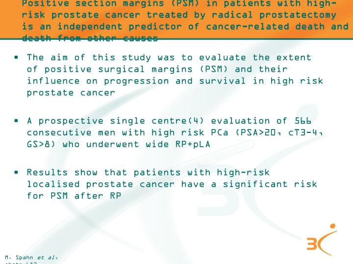 Positive section margins (PSM) in patients with high-risk prostate cancer treated by radical prostatectomy is an independent predictor of cancer-related death and death from other causes