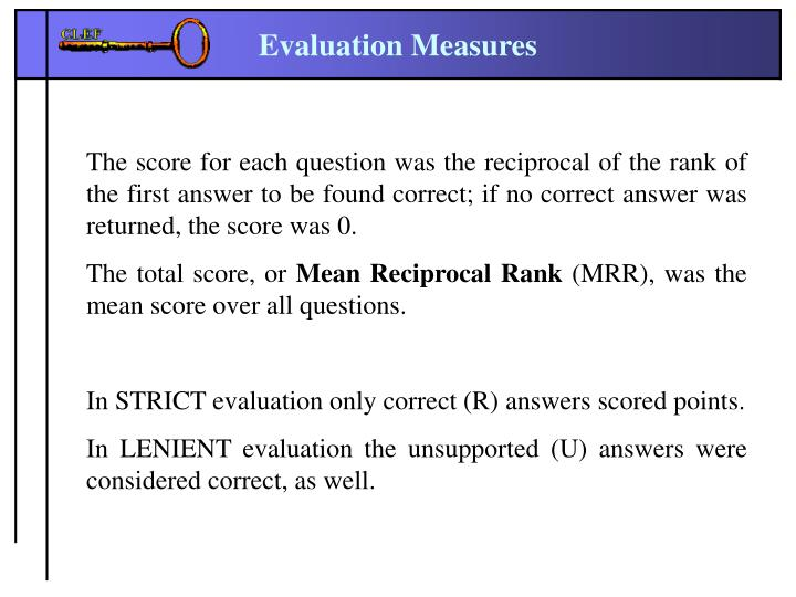 The score for each question was the reciprocal of the rank of the first answer to be found correct