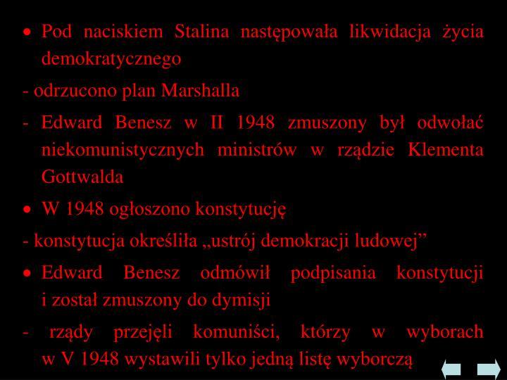Pod naciskiem Stalina następowała likwidacja życia demokratycznego