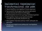 implementasi kepemimpinan transformasional dlm pddk
